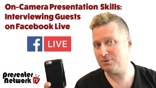 On-Camera Presentation Skills - Interviewing Guests on Facebook Live