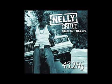 Nelly - Grillz (432Hz) ft. Paul wall, Ali, Gipp