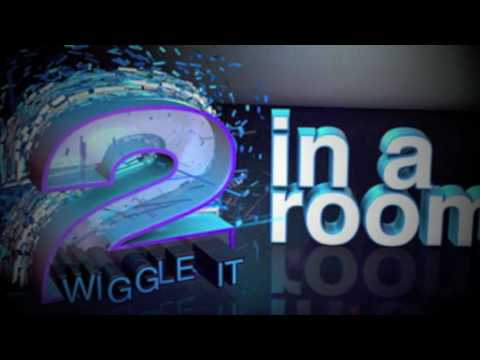 2 In A Room-Wiggle It-Manufactured Superstars & Trent Cantrelle Mix