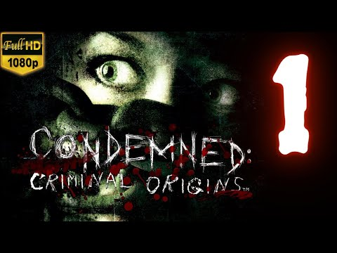Condemned Criminal Origins | Chapter 1 | No Commentary | [1080p30 Maximum Settings] #01