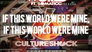 CULTURE SHOCK - WORLD ft.LOMATICC - 2.5 LEGALTENDER
