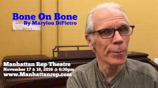"""Bone on Bone"" Debuts at Manhattan Rep Theatre"