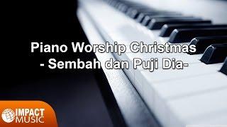 Piano Worship Christmas - Sembah dan Puji Dia
