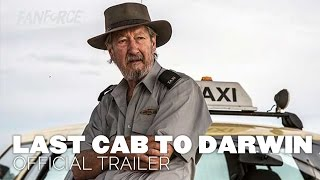 Nonton Last Cab To Darwin  2015  Official Trailer   Fanforce Film Subtitle Indonesia Streaming Movie Download