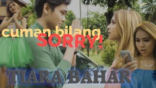 TIARA BAHAR - CUMA BILANG SORRY - Official Music Video