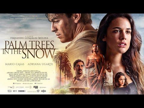 Палми в снега / Palm Trees in the Snow (2015)