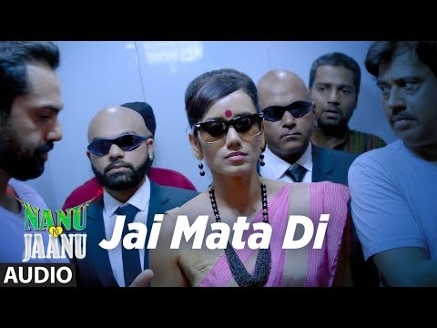 Jai Mata Di Full Audio Song | NANU KI JAANU | Abha