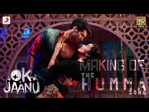 Making of The Humma Song – OK Jaanu | Shraddha Kapoor | Aditya Roy Kapur