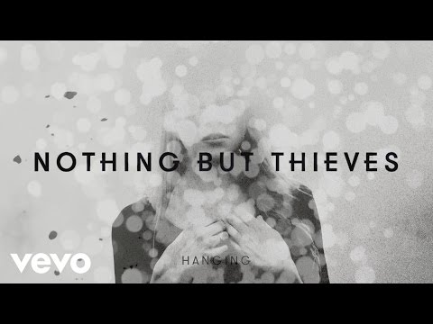 Nothing But Thieves - Hanging (Official Audio) (видео)
