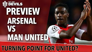 Is This The Turning Point? | Arsenal Vs Manchester United | Match Preview