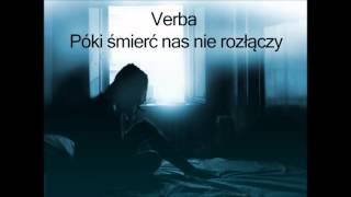 Verba - Póki śmierć nas nie rozłączy [Udostępniaj - nie kopiuj] + tekst poniżej