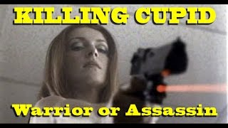 Nonton KILLING CUPID - Warrior or Assassin Film Subtitle Indonesia Streaming Movie Download
