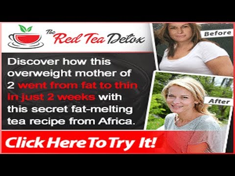 Weight loss pills - Fast weight loss Guaranteed - Red Tea Detox recipe - Lose weight fast