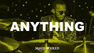 "(FREE) Anderson Paak x Chance The Rapper Type Beat ""Anything"" (Prod. by Squae Wicked) [Instrumental]"
