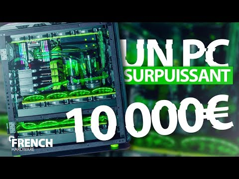 10 000€ PC GAMER ULTRA PUISSANT!