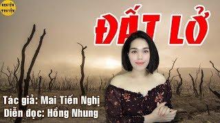 [Truyện hay] - Truyện ngắn - ĐẤT LỞ - Do MC Hồng Nhung diễn đọc đầy cảm xúc - Nghiện Truyện