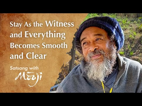 Mooji Video: Stay As the Witness and Everything Becomes Smooth and Clear