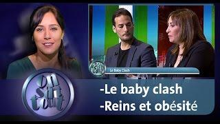 On s'dit tout : Le baby clash & Reins et obésité