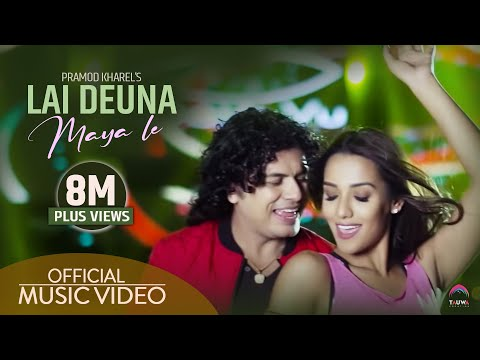 Lai deuna maya le (लाइदेउ न माया ले) Pramod kharel Official video... feat. Priyanka karki