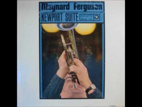 Maynard Ferguson – Newport Suite (Full Album)