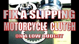 6. Fix a slipping motorcycle clutch on a low budget