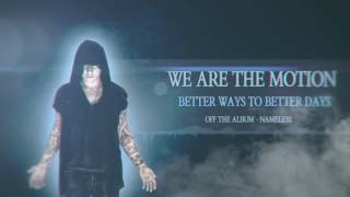 Video We Are The Motion - Better Ways To Better Days (Album Stream)
