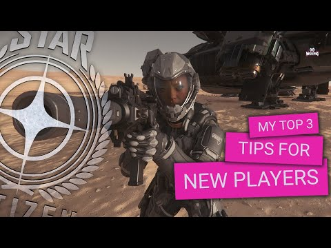Star Citizen | Top 3 Tips for New Players