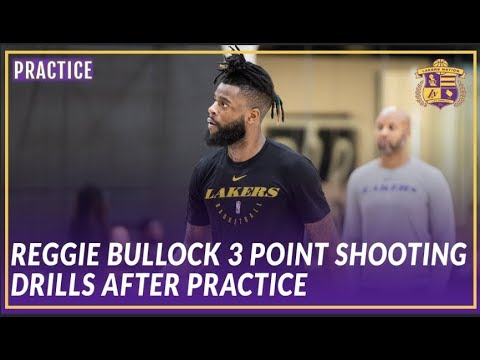 Video: Lakers Practice: Reggie Bullock Getting Some 3's Up After Practice