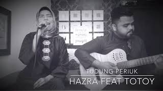Pramlee - Tudung periuk ( cover by hazra feat totoy)