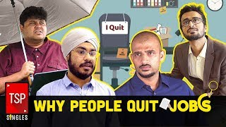 Video TSP Singles || Why People Quit Jobs MP3, 3GP, MP4, WEBM, AVI, FLV Agustus 2018