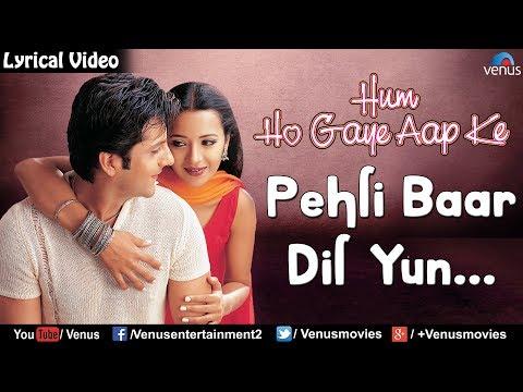 Video Pehli Baar Dil Yun - Lyrical Video   Hindi Songs   Hum Ho Gaye Aap Ke   Bollywood Romantic Songs download in MP3, 3GP, MP4, WEBM, AVI, FLV January 2017