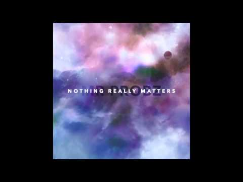 Nothing - Mr. Probz - Nothing Really Matters Lyrics: When she's ok Then I'm alright When she's awake I'm up all night And nothing really matters Nothing really matters I see her face And in my mind...