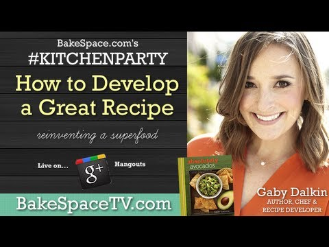 How To Write a Recipe with Gaby Dalkin + Avocado Recipes on #KitchenParty