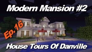 Minecraft Xbox 360: Modern Mansion #2! (House Tours of Danville Episode 16)