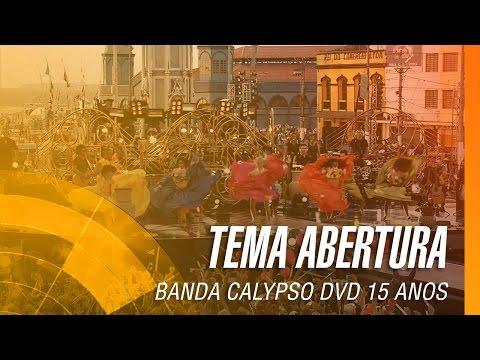 Banda Calypso - Tema Abertura (DVD 15 anos)