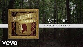 Kari Jobe - I Am Not Alone (Lyric Video/Live) - YouTube