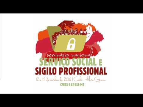 Seminário Nacional Serviço Social e Sigilo Profissional - 1º dia (tarde)