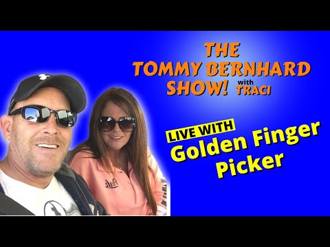Live With Golden Finger Picker! The Tommy Bernhard Show!