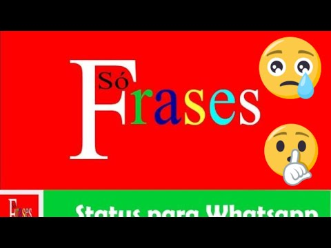 Frases para status de whatsapp, facebook e twitter