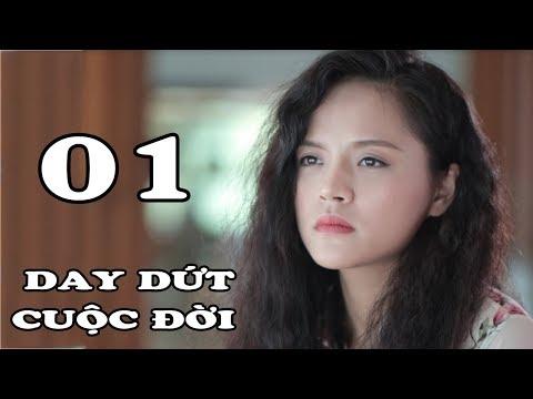 Day Dứt Cuộc Đời - Tập 1| Phim Tình Cảm Việt Nam Mới Hay Nhất 2018 - Thời lượng: 41:12.