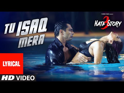 Tu Isaq Mera Full Song Lyrics Video | Hate Story 3 | Daisy Shah, Karan Singh