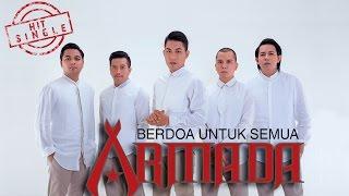 Video Armada - Berdoa Untuk Semua (Official Music Video) MP3, 3GP, MP4, WEBM, AVI, FLV Maret 2018