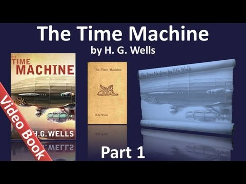 Part 1 - The Time Machine Audiobook by H. G. Wells (Chs 01-06) (видео)