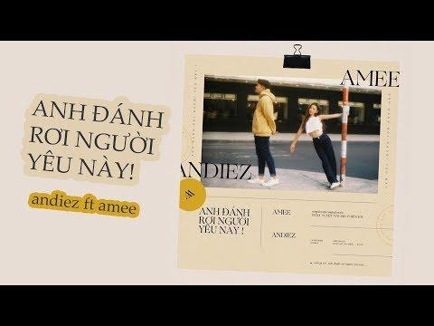 Anh Đánh Rơi Người Yêu Này / OST #TTVKOBE - Andiez ft AMEE - Thời lượng: 3:38.