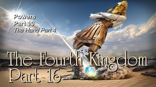 Watchman Video Broadcast 12-22-13, The Fourth Kingdom Part 16, Powers Part 10, The Hand Part 4