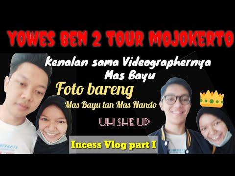Incess Vlog - Yowes Ben 2 Tour Mojokerto Ges Incess Dapat Kenalan Baruu yeayyy