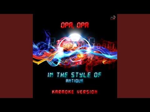 Opa, Opa (In the Style of Antique) (Karaoke Version)