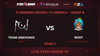 unknown.xiu vs ROOT, game 3