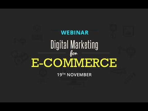 Webinar: Digital Marketing for E-Commerce