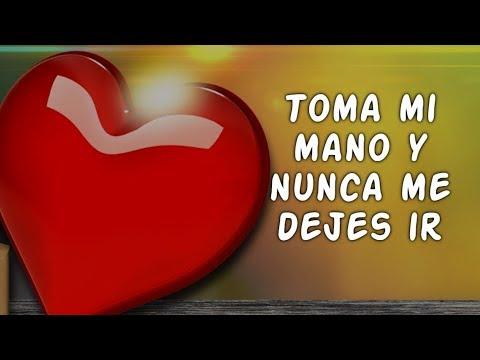 Con Amor Para Ti Mi Vida Mira este Vídeo Poemas de Amor Toma mi Mano y Nunca me Dejes ir